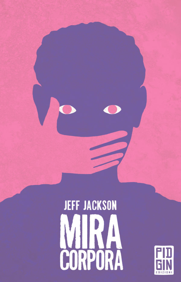 Copertina Mira corpora jeff jackson pidgin edizioni