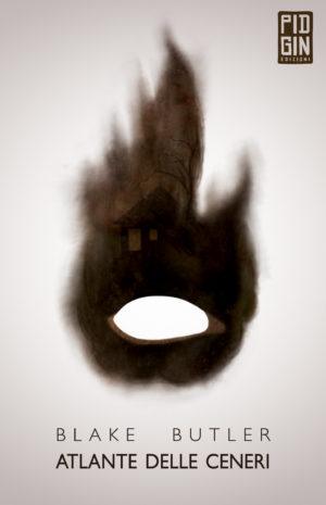 copertina atlante delle ceneri blake butler pidgin edizioni