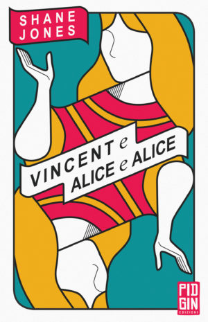 illustrazione copertina Vincent e Alice e Alice Shane Jones